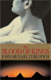 The Blood of  Kings: A Novel