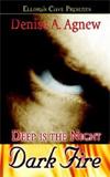 [Deep Is the  Night: Dark Fire]
