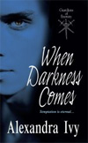 [When Darkness Comes]