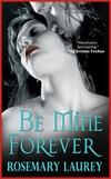 [Be Mine Forever]