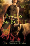 [Bad to the Bone]