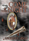 Come the Night by Angelique Armae