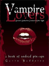 Vampire Lovers: Screen's Seductive Creatures of the Night by Gavin Baddeley