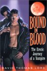 Bound in Blood: The Erotic Journey of a Vampire by David Thomas Lord