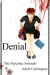 Denial: The Varcolac Journals by Adele Carrington