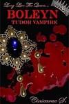 Boleyn: Tudor Vampire by Cinsearae S.