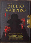 Biblio Vampiro: An Essential Guide to Vampires and, More Importantly, How to Avoid Them by Robert Curran