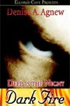 Deep Is the Night: Dark Fire by Denise A. Agnew