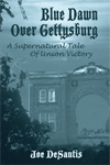Blue Dawn Over Gettysburg: A Supernatural Tale of Union Victory by Joe DeSantis