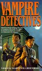 Vampire Detectives edited by Martin H. Greenberg