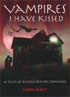 Vampires I Have Kissed by Lydia Galt