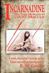 Incarnadine: The True Memoirs of Count Dracula: Volume One by R. H. Greene