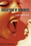 Daughters of Darkness: Lesbian Vampire Stories edited by Pam Keesey