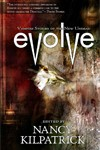 Evolve: Vampire Stories of the New Undead edited by Nancy Kilpatrick