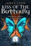 Kiss of the Butterfly by James Lyon