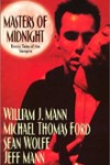 Masters of Midnight: Erotic Tales of the Vampire by Michael Thomas Ford, William J. Mann, Sean Wolfe and Jeff Mann