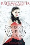 Confessions of a Vampire's Girlfriend by Katie MacAlister (Katie Maxwell)