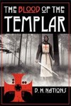 Blood of the Templar by D. H. Nations
