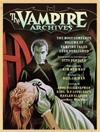 Vampire Archives, The: The Most Complete Volume of Vampire Tales Ever Published by Otto Penzler