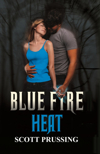 Blue Fire Heat by Scott Prussing