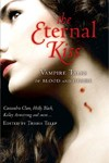 Eternal Kiss, The: 13 Vampire Tales of Blood and Desire edited by Trisha Telep