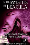 In the Footsteps of Dracula by Steven P. Unger