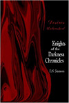 Knights of the Darkness Chronicles by D. N. Simmons