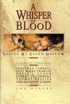Whisper of Blood, A edited by Ellen Datlow