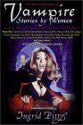 Mammoth Book of Vampire Stories by Women, The edited by Stephen Jones