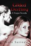 Gilded Destiny by Nola Sarina