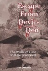 Escape from Devil's Den: The Walls of Time Will Be Breached by Joe DeSantis